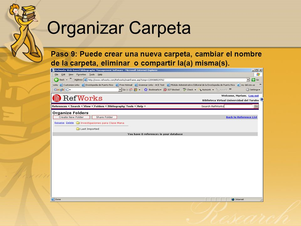 Organizar Carpeta Paso 9: Puede crear una nueva carpeta, cambiar el nombre de la carpeta, eliminar o compartir la(a) misma(s).