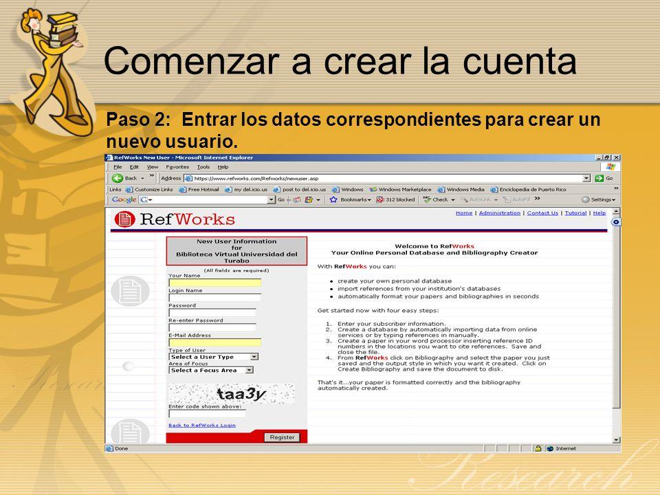 Comenzar a crear la cuenta Paso 2: Entrar los datos correspondientes para crear un nuevo usuario.