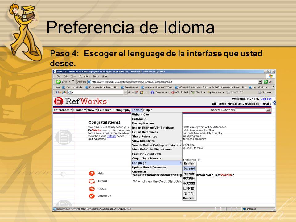 Preferencia de Idioma Paso 4: Escoger el lenguage de la interfase que usted desee.