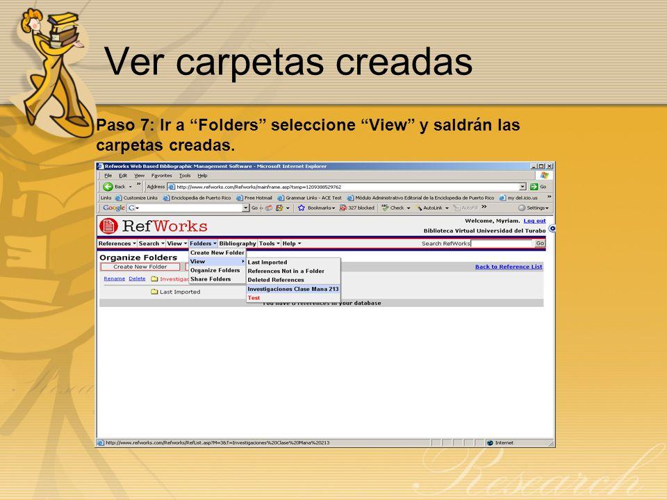 Ver carpetas creadas Paso 7: Ir a Folders seleccione View y saldrán las carpetas creadas.
