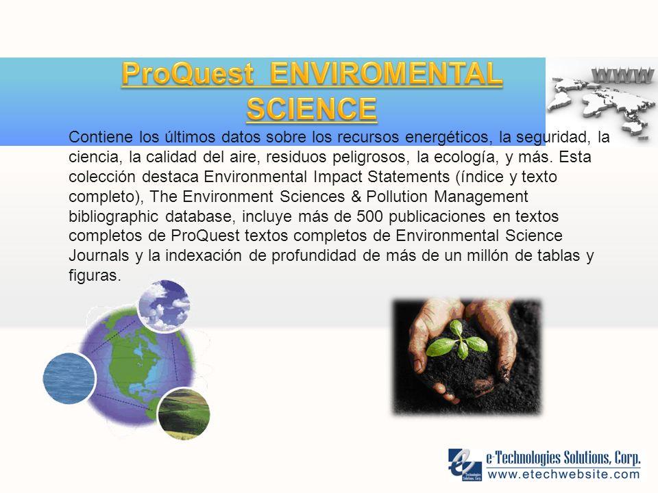 Contiene los últimos datos sobre los recursos energéticos, la seguridad, la ciencia, la calidad del aire, residuos peligrosos, la ecología, y más.
