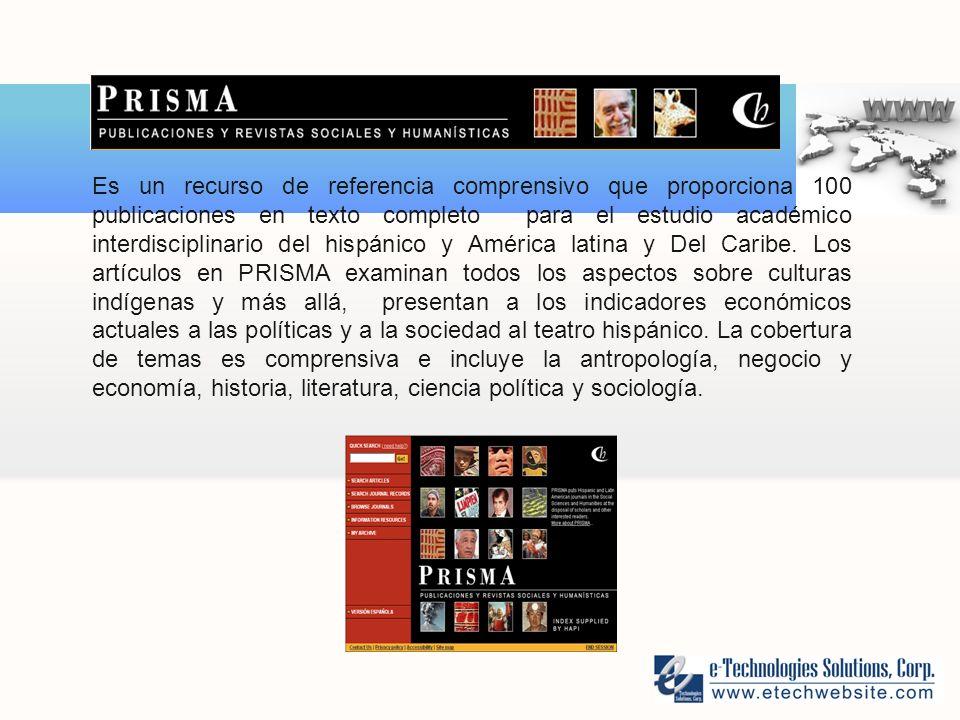 Es un recurso de referencia comprensivo que proporciona 100 publicaciones en texto completo para el estudio académico interdisciplinario del hispánico y América latina y Del Caribe.