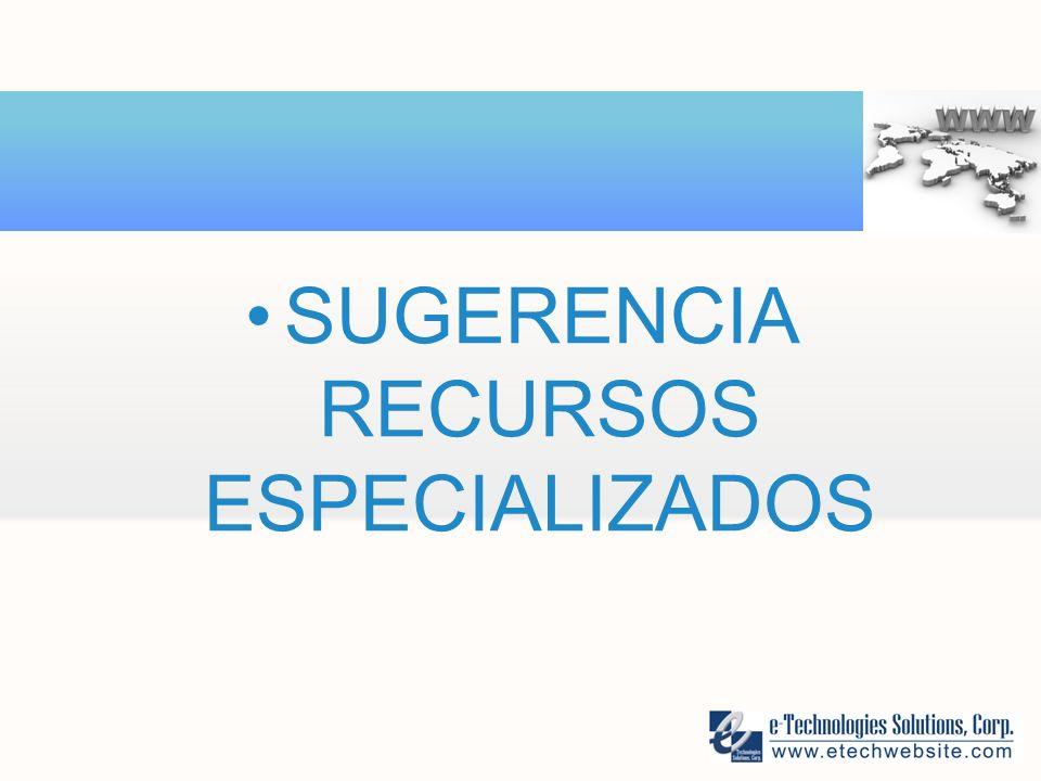 SUGERENCIA RECURSOS ESPECIALIZADOS