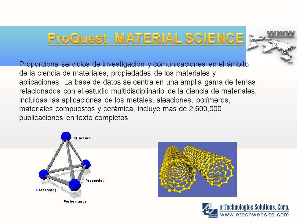 Proporciona servicios de investigación y comunicaciones en el ámbito de la ciencia de materiales, propiedades de los materiales y aplicaciones.