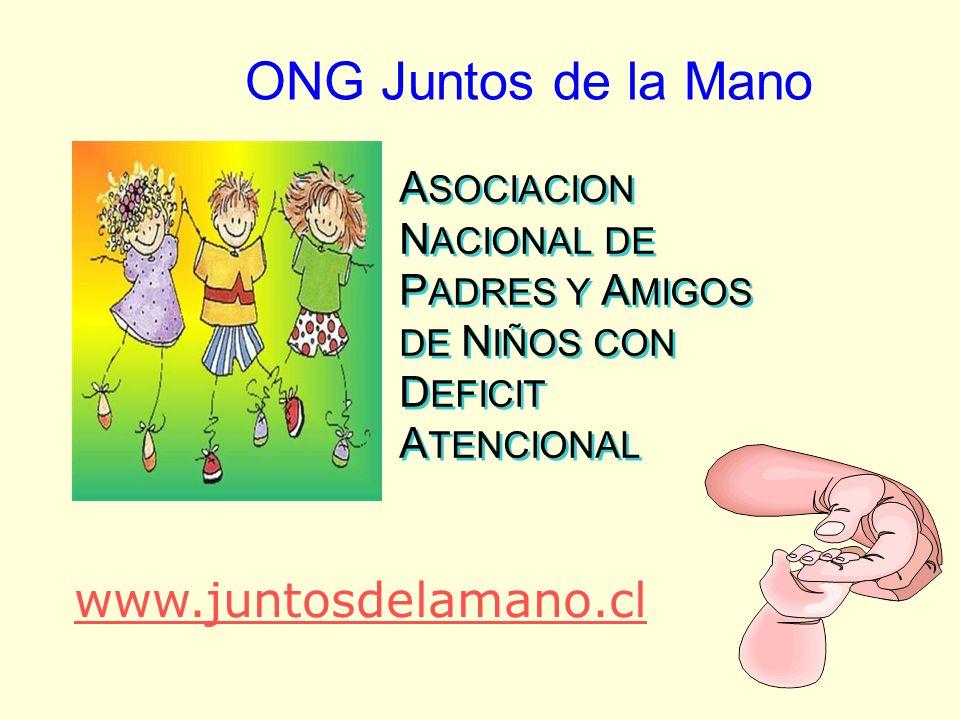 ONG Juntos de la Mano A SOCIACION N ACIONAL DE P ADRES Y A MIGOS DE N IÑOS CON D EFICIT A TENCIONAL A SOCIACION N ACIONAL DE P ADRES Y A MIGOS DE N IÑ