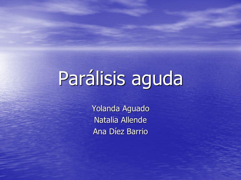 Parálisis aguda Yolanda Aguado Natalia Allende Ana Díez Barrio