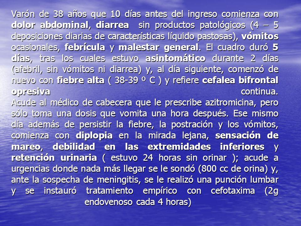 FUERZA: Flexor del cuello4/5 (difícil de valorar por la presencia de dolor a la flexión) EESS: Proximal4/5 Distal 4/5 EEII: Psoas2/5 (más debilidad derecha) Cuádriceps 3/5 (más debilidad derecha) Flexores 5/5 Gemelos 4/5 ROT: EESS: ++ EEII: + RCP flexor bilateral Hipopalestesia leve distal Signos meningeos +