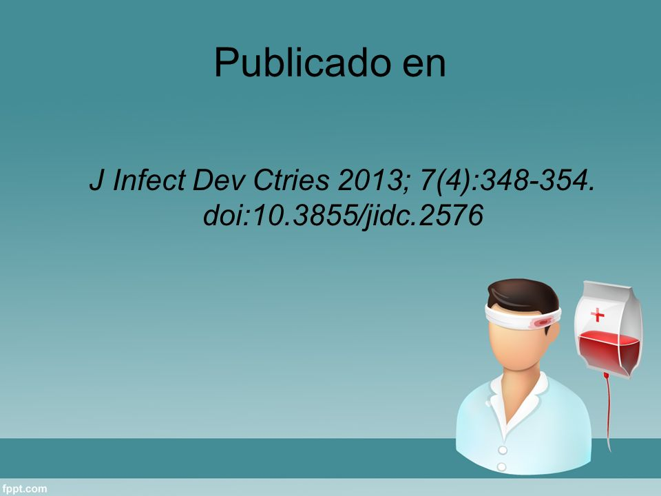 Publicado en J Infect Dev Ctries 2013; 7(4):348-354. doi:10.3855/jidc.2576