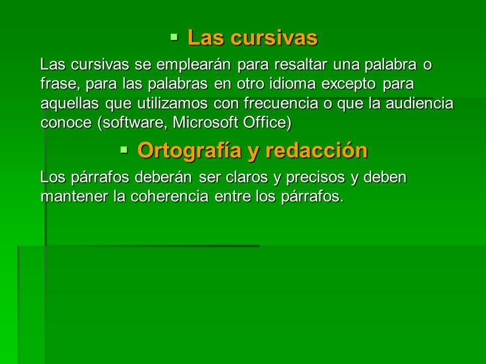 Las cursivas Las cursivas Las cursivas se emplearán para resaltar una palabra o frase, para las palabras en otro idioma excepto para aquellas que util