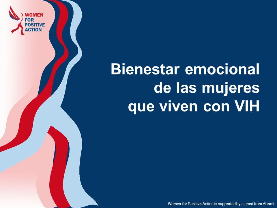 Women for Positive Action is supported by a grant from Abbott Bienestar emocional de las mujeres que viven con VIH