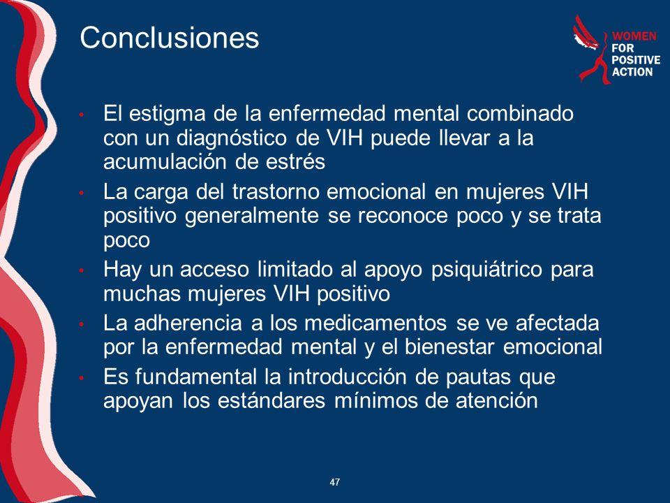 47 Conclusiones El estigma de la enfermedad mental combinado con un diagnóstico de VIH puede llevar a la acumulación de estrés La carga del trastorno