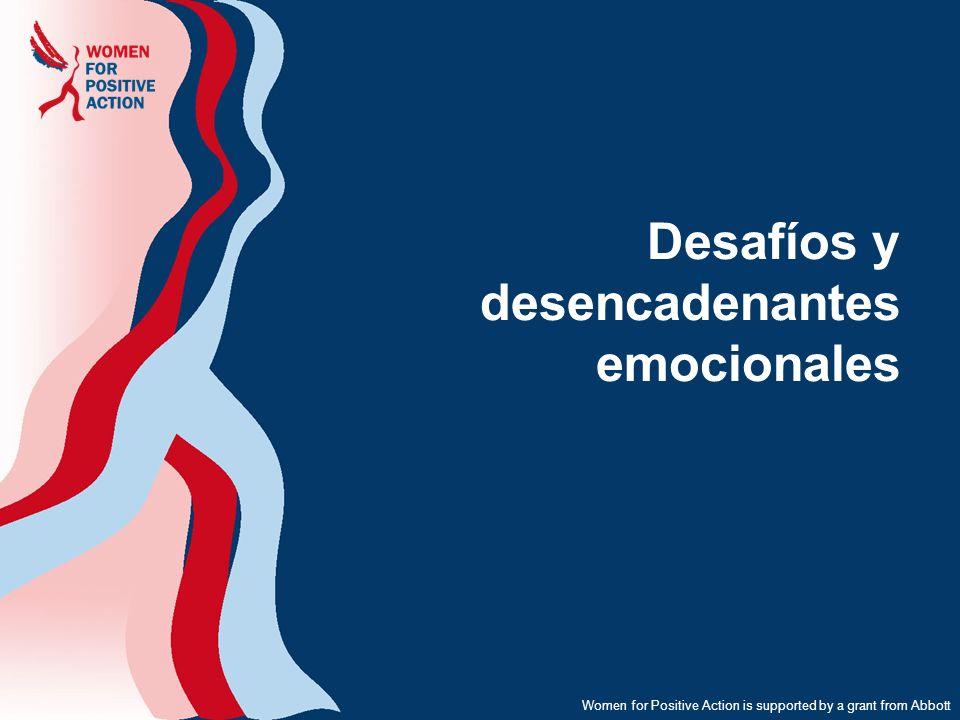 Women for Positive Action is supported by a grant from Abbott Desafíos y desencadenantes emocionales