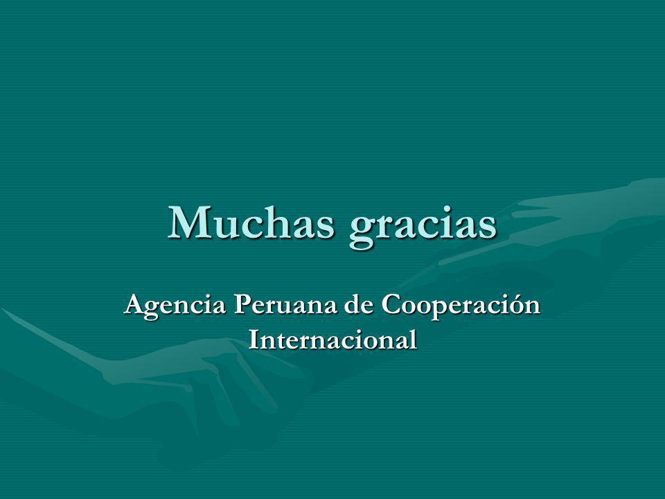 Muchas gracias Agencia Peruana de Cooperación Internacional