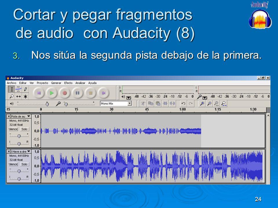 24 Cortar y pegar fragmentos de audio con Audacity (8) 3. Nos sitúa la segunda pista debajo de la primera.