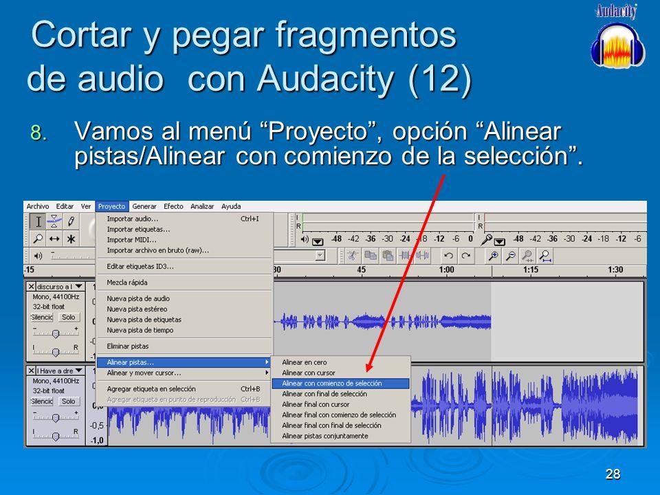 28 Cortar y pegar fragmentos de audio con Audacity (12) 8. Vamos al menú Proyecto, opción Alinear pistas/Alinear con comienzo de la selección.
