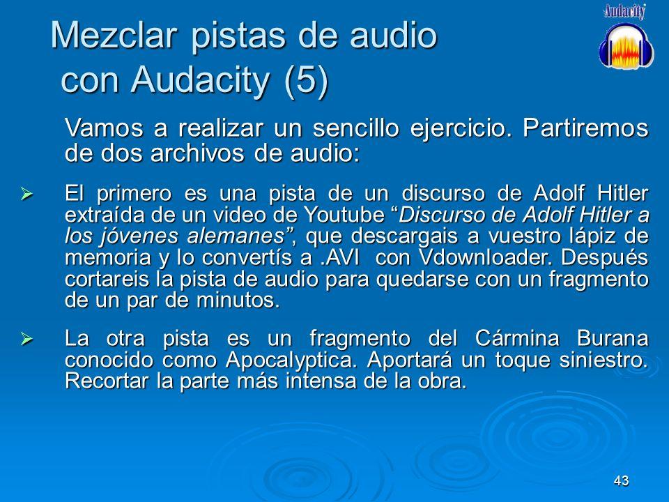 43 Mezclar pistas de audio con Audacity (5) Vamos a realizar un sencillo ejercicio. Partiremos de dos archivos de audio: El primero es una pista de un