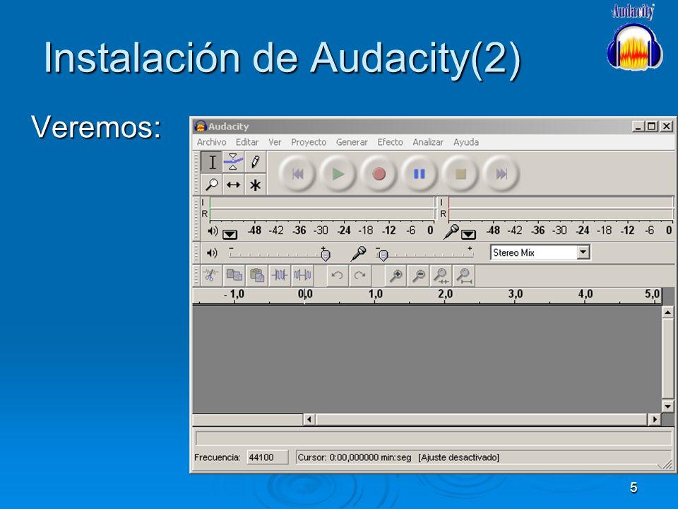 5 Instalación de Audacity(2) Veremos: