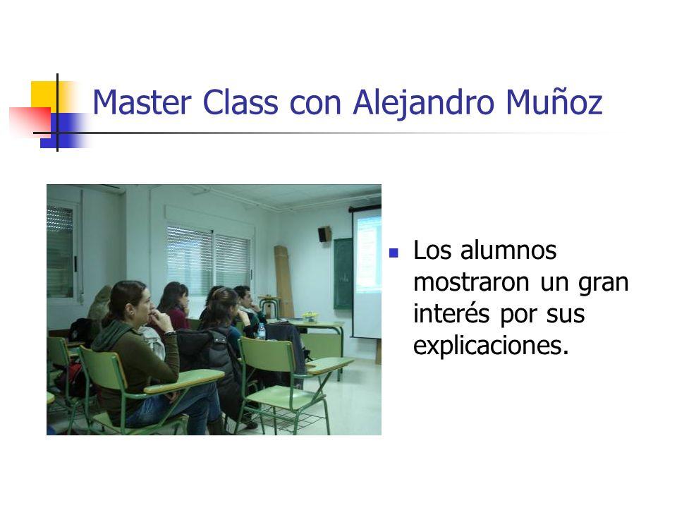 Master Class con Alejandro Muñoz Los alumnos mostraron un gran interés por sus explicaciones.