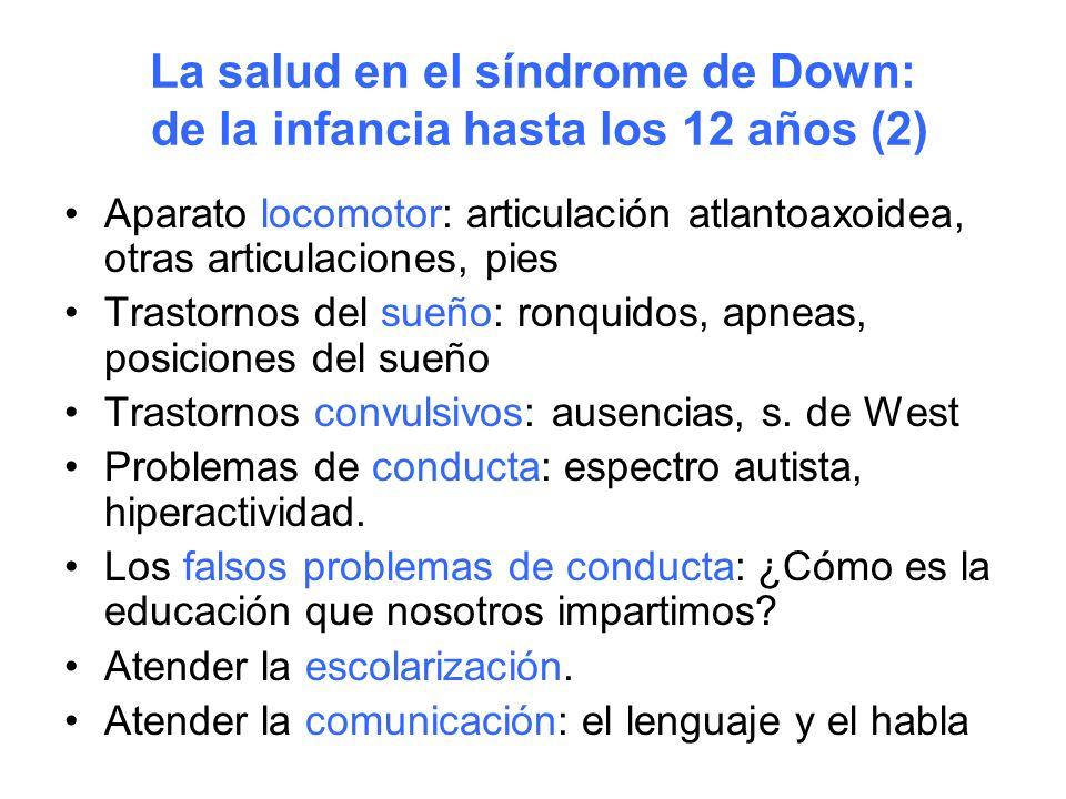 La salud en el síndrome de Down: de la infancia hasta los 12 años (2) Aparato locomotor: articulación atlantoaxoidea, otras articulaciones, pies Trast