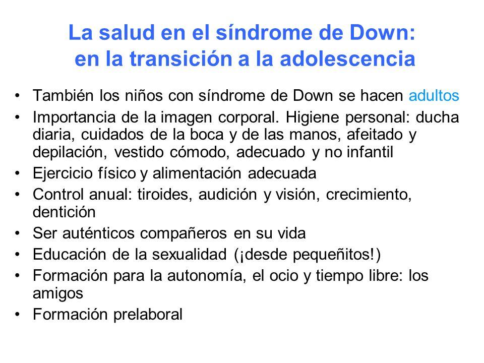 La salud en el síndrome de Down: en la transición a la adolescencia También los niños con síndrome de Down se hacen adultos Importancia de la imagen c