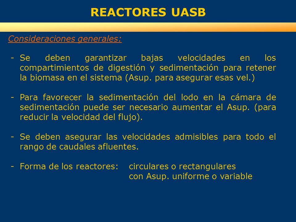 REACTORES UASB -Se deben garantizar bajas velocidades en los compartimientos de digestión y sedimentación para retener la biomasa en el sistema (Asup.
