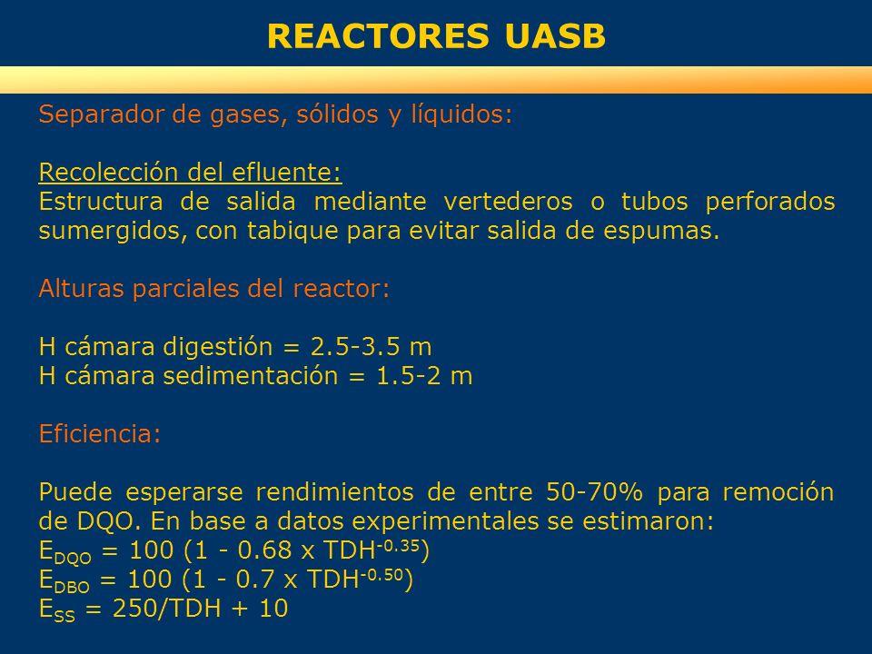 REACTORES UASB Separador de gases, sólidos y líquidos: Recolección del efluente: Estructura de salida mediante vertederos o tubos perforados sumergido