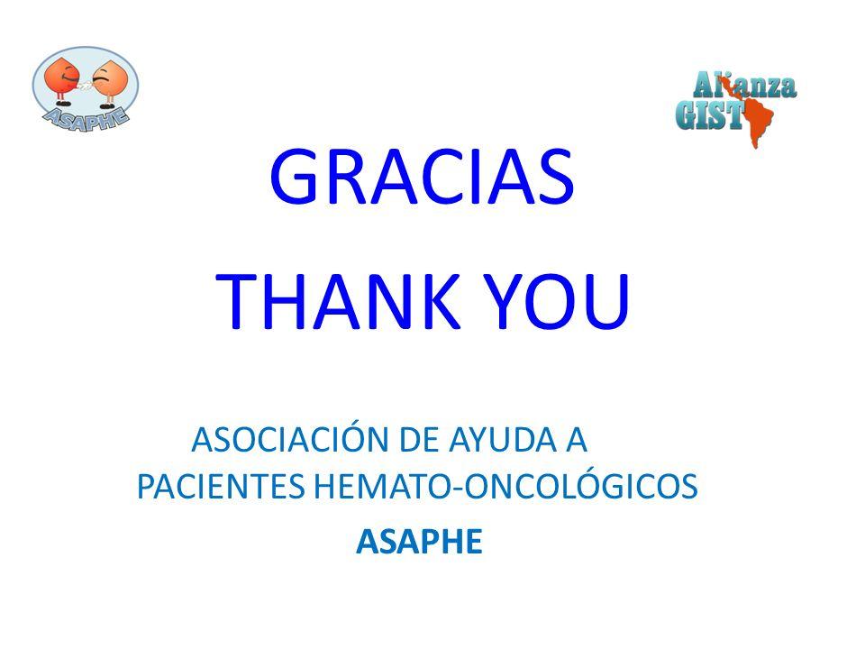 GRACIAS THANK YOU ASOCIACIÓN DE AYUDA A PACIENTES HEMATO-ONCOLÓGICOS ASAPHE