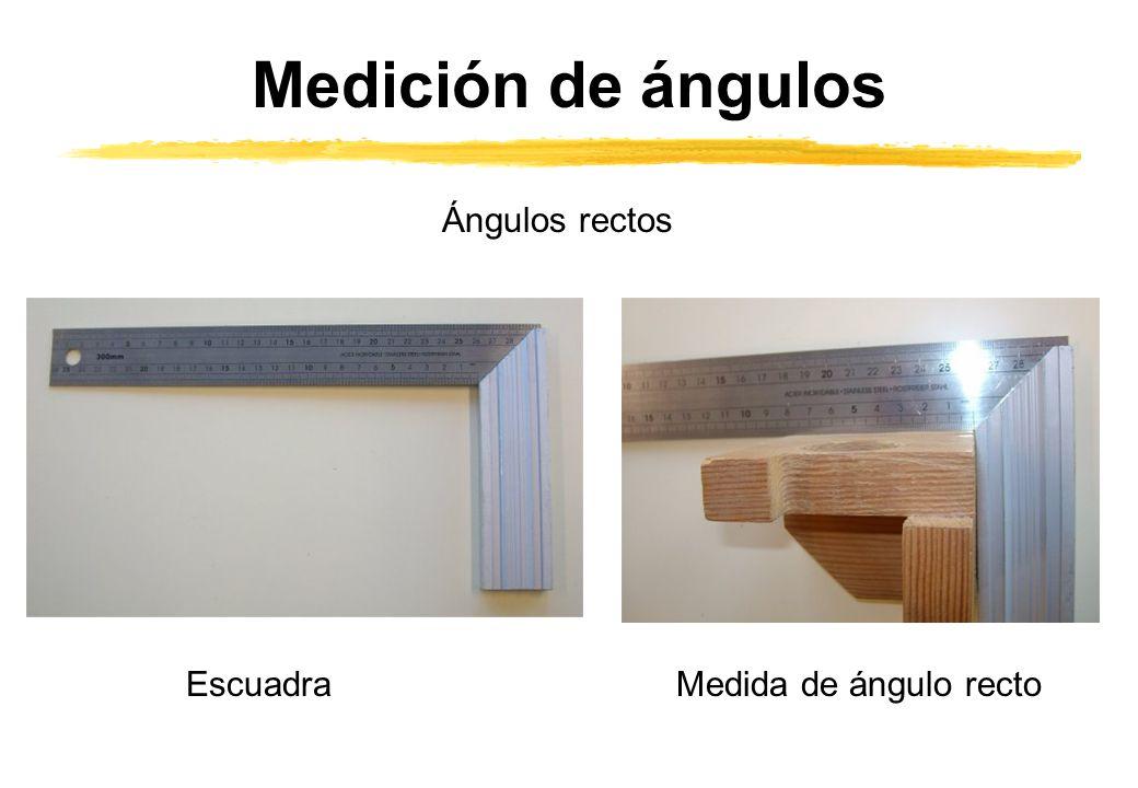 Medición de ángulos Ángulos rectos EscuadraMedida de ángulo recto