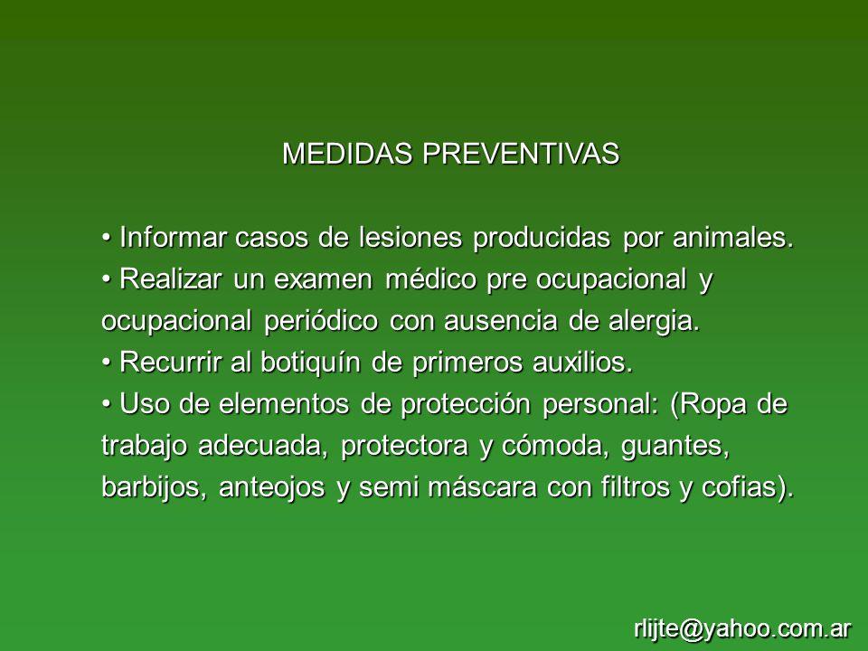MEDIDAS PREVENTIVAS Informar casos de lesiones producidas por animales. Informar casos de lesiones producidas por animales. Realizar un examen médico