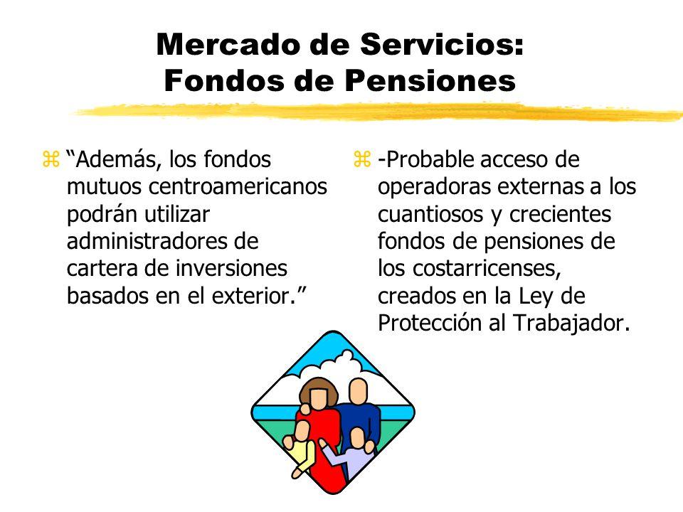 Mercado de Servicios: Seguros zAmérica Central permitirá que firmas con sede en Estados Unidos suministren seguros transfronterizos, incluyendo reaseguros; corretaje de reaseguros; seguros marítimos, aéreos y de transporte; y otros servicios de seguros.