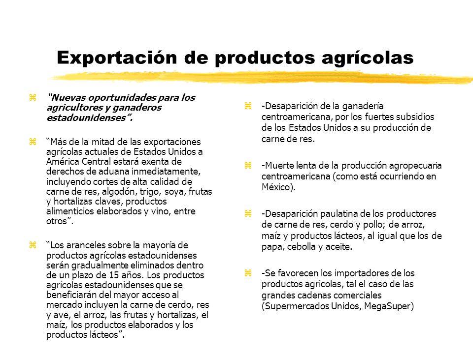 Exportación de productos industriales zNuevo acceso al mercado para los bienes de consumo e industriales de Estados Unidos.