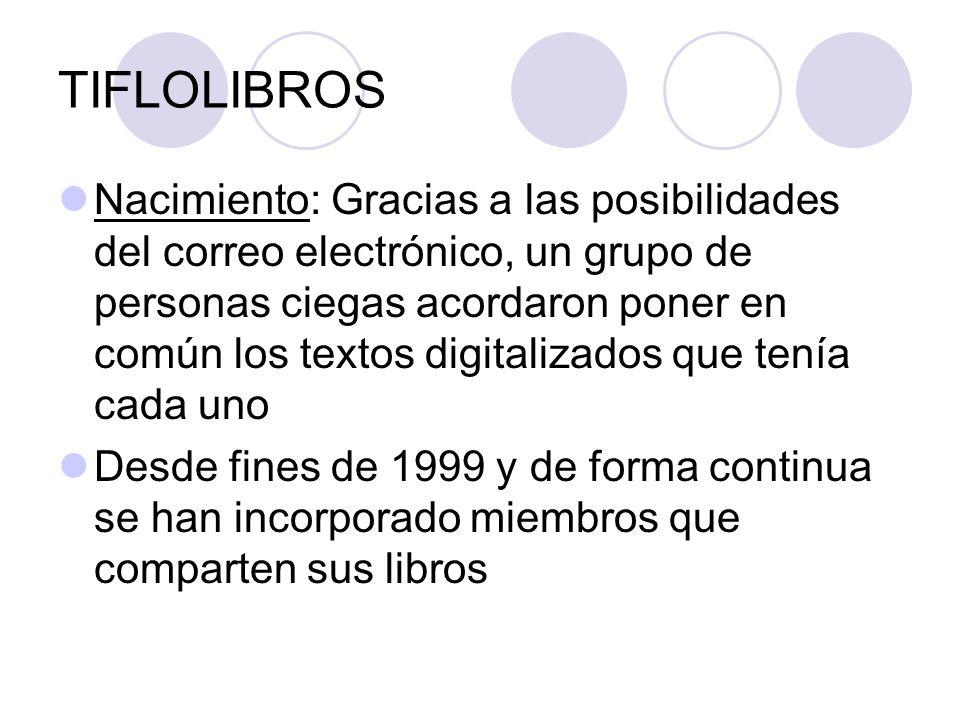 TIFLOLIBROS Nacimiento: Gracias a las posibilidades del correo electrónico, un grupo de personas ciegas acordaron poner en común los textos digitaliza