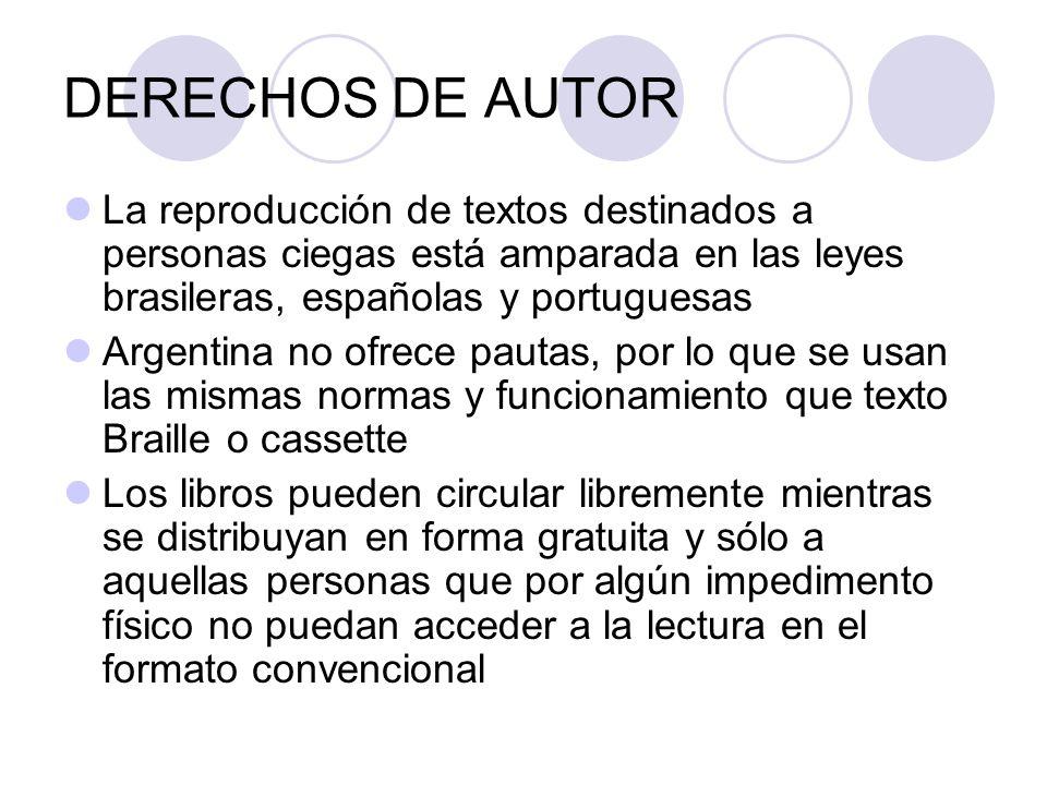 DERECHOS DE AUTOR La reproducción de textos destinados a personas ciegas está amparada en las leyes brasileras, españolas y portuguesas Argentina no o