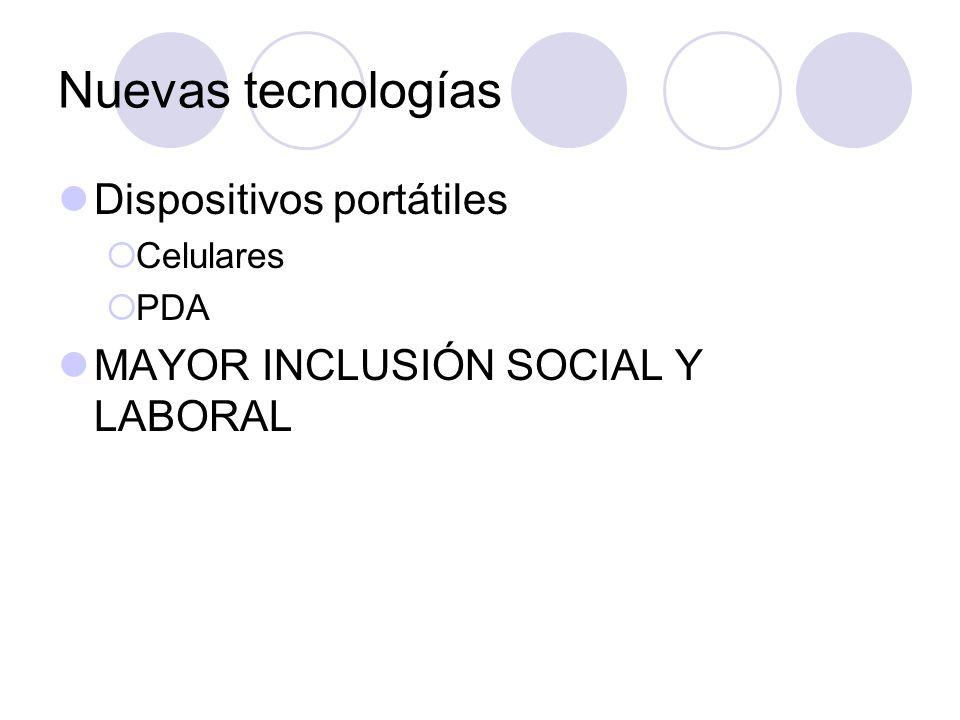 Nuevas tecnologías Dispositivos portátiles Celulares PDA MAYOR INCLUSIÓN SOCIAL Y LABORAL