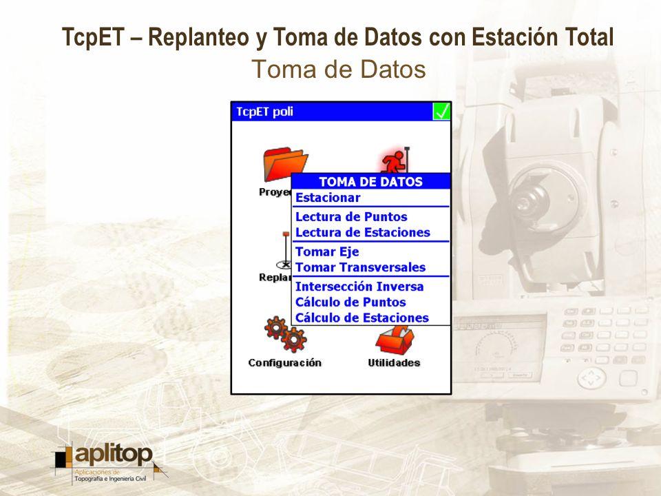 TcpET – Replanteo y Toma de Datos con Estación Total Toma de Datos