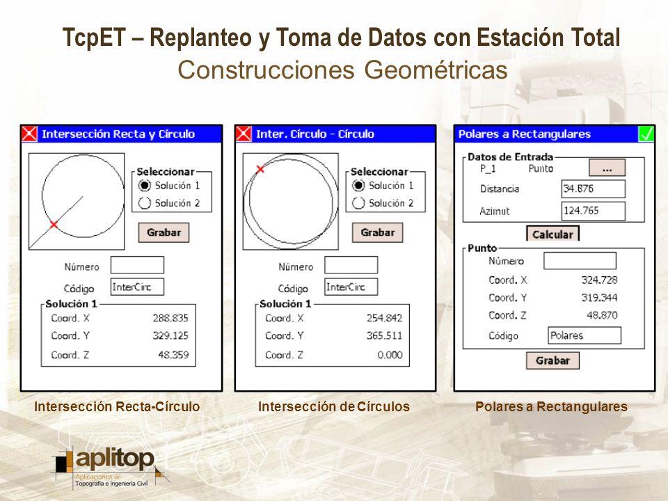 TcpET – Replanteo y Toma de Datos con Estación Total Construcciones Geométricas Intersección Recta-CírculoIntersección de CírculosPolares a Rectangula