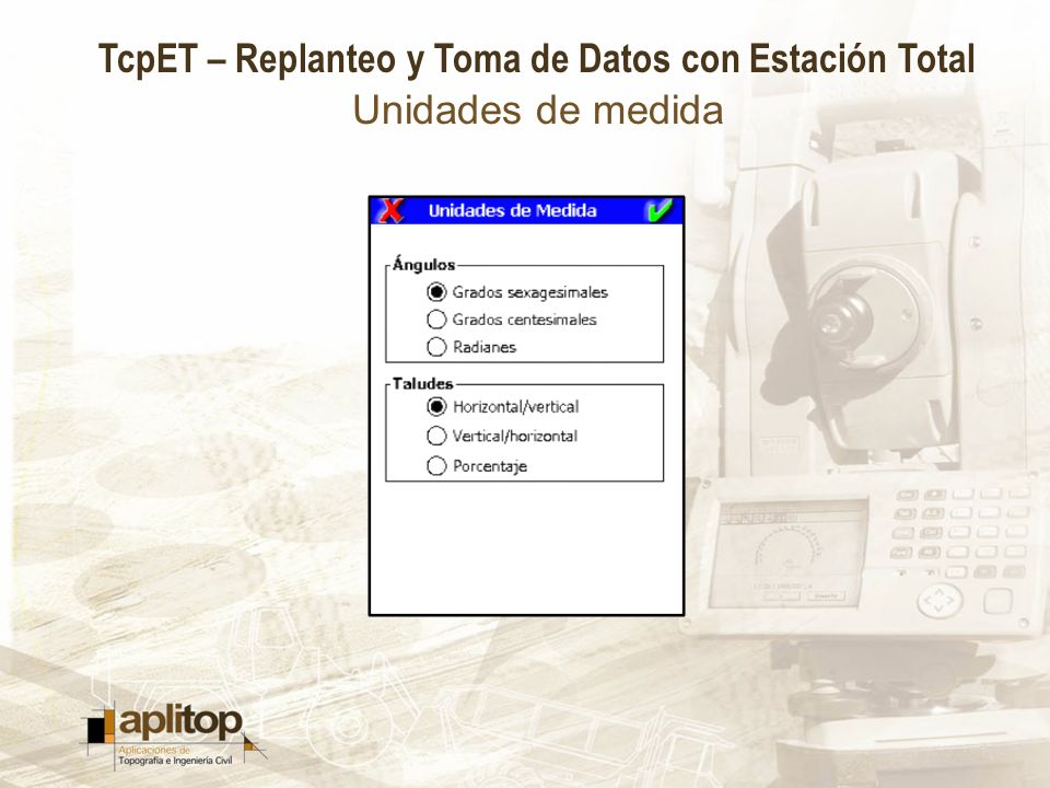 TcpET – Replanteo y Toma de Datos con Estación Total Unidades de medida