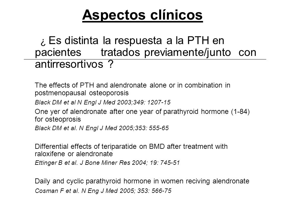 Aspectos clínicos ¿ Es distinta la respuesta a la PTH en pacientes tratados previamente/junto con antirresortivos ? The effects of PTH and alendronate