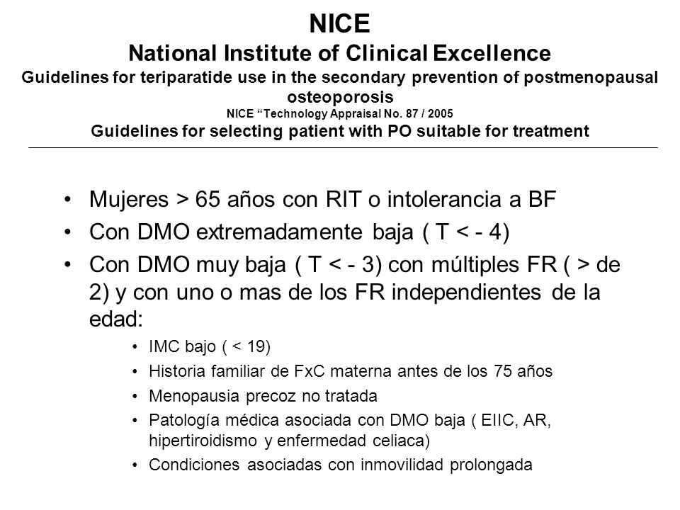 NICE National Institute of Clinical Excellence Guidelines for teriparatide use in the secondary prevention of postmenopausal osteoporosis NICE Technol