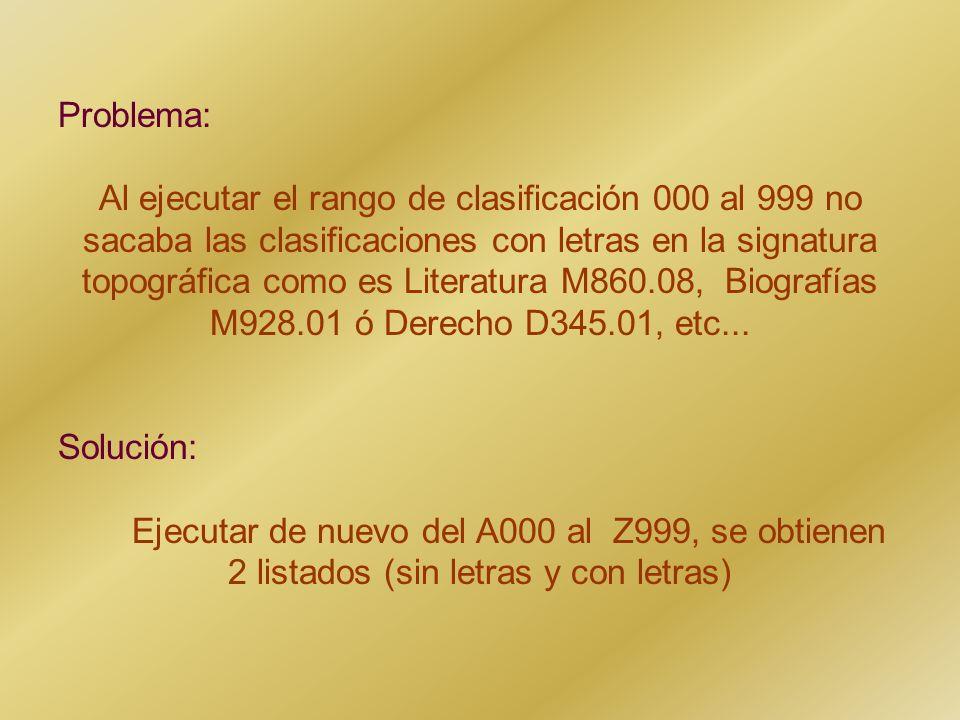 Problema: Al ejecutar el rango de clasificación 000 al 999 no sacaba las clasificaciones con letras en la signatura topográfica como es Literatura M86