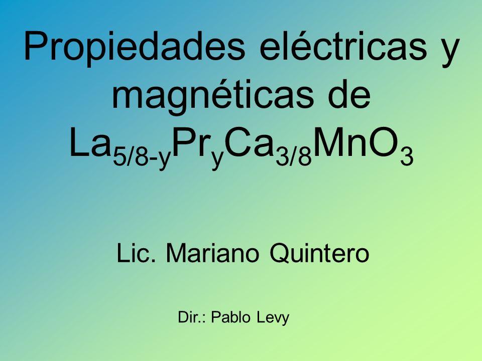 Propiedades eléctricas y magnéticas de La 5/8-y Pr y Ca 3/8 MnO 3 Lic.