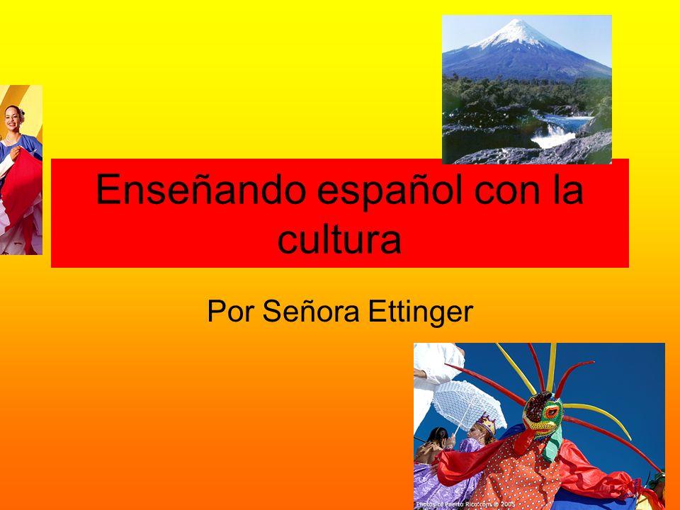 Enseñando español con la cultura Por Señora Ettinger