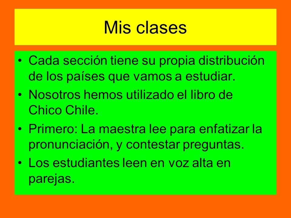 Mis clases Cada sección tiene su propia distribución de los países que vamos a estudiar.