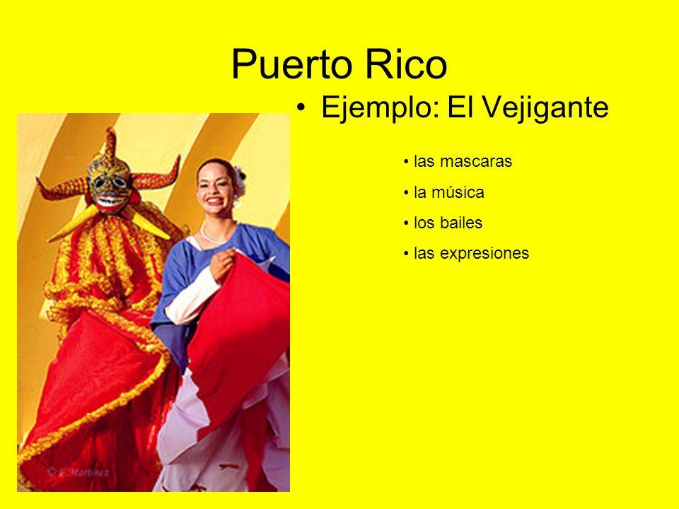 Puerto Rico Ejemplo: El Vejigante las mascaras la música los bailes las expresiones