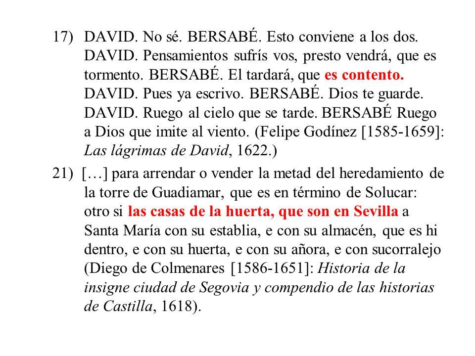 17)DAVID.No sé. BERSABÉ. Esto conviene a los dos.