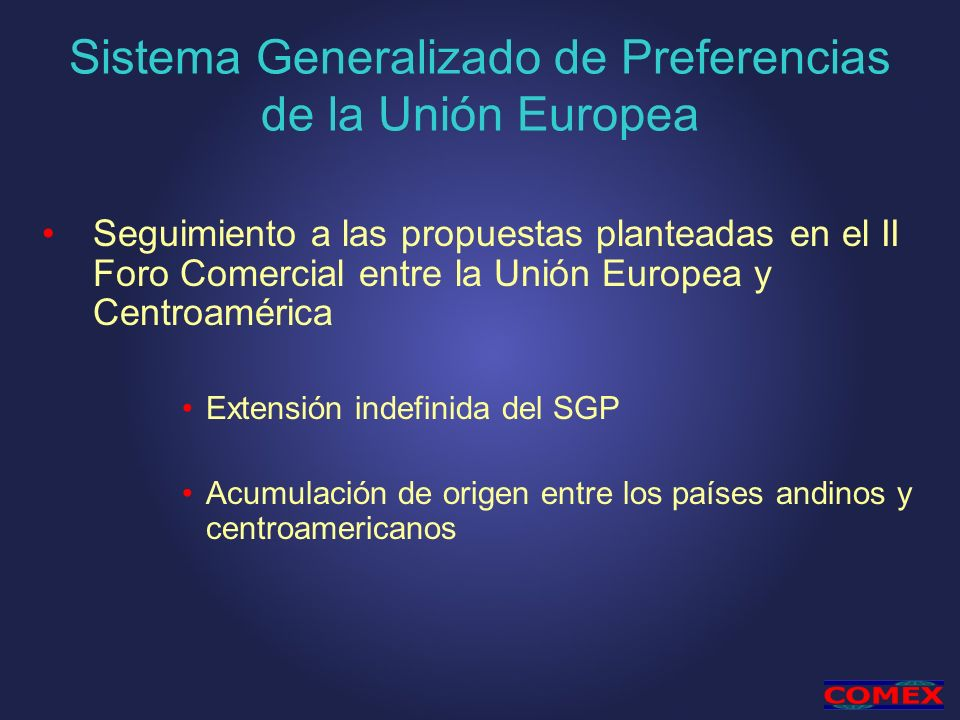 Sistema Generalizado de Preferencias de la Unión Europea Seguimiento a las propuestas planteadas en el II Foro Comercial entre la Unión Europea y Cent