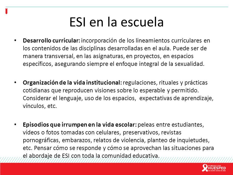 ESI en la escuela Desarrollo curricular: incorporación de los lineamientos curriculares en los contenidos de las disciplinas desarrolladas en el aula.
