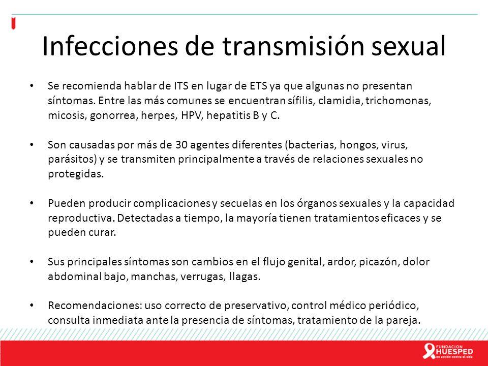 Infecciones de transmisión sexual Se recomienda hablar de ITS en lugar de ETS ya que algunas no presentan síntomas. Entre las más comunes se encuentra