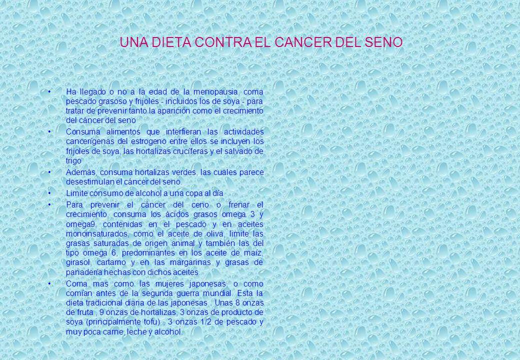 UNA DIETA CONTRA EL CANCER DEL SENO Ha llegado o no a la edad de la menopausia, coma pescado grasoso y frijoles - incluidos los de soya - para tratar