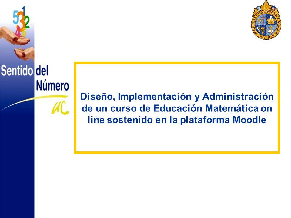 Diseño, Implementación y Administración de un curso de Educación Matemática on line sostenido en la plataforma Moodle